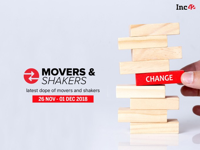 Movers And Shakers Of The Week [26 November - 1 December 2018]