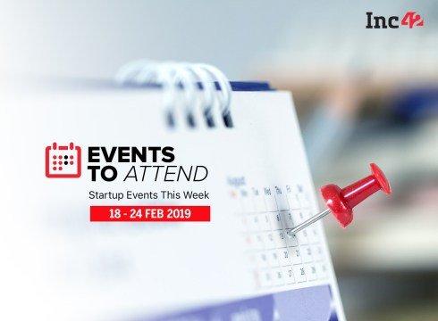 Startup Events This Week: Blockchain Summit India 2019 And More