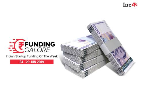 Funding Galore: Indian Startup Funding Of The Week [24-29 June]