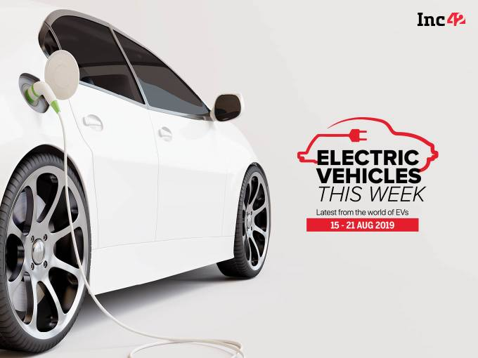 Electric Vehicles This Week: Govt To Slow Down EV Push And More