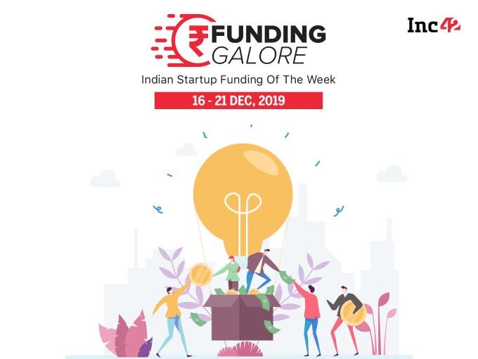 Funding Galore: Startup Funding Of The Week [Dec 14-21]