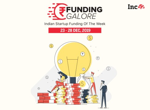Funding Galore: Startup Funding Of The Week [Dec 23-28]