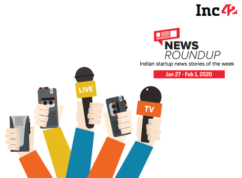 News Roundup: 11 Indian Startup News Stories You Don't Want To Miss This Week [Jan 27 - Feb 1]