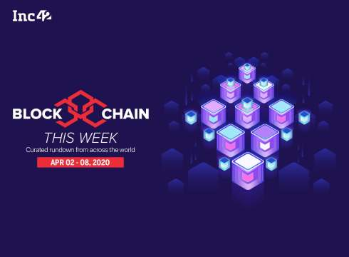 Blockchain This Week: Blockchain And Data Privacy In The Times Of Coronavirus & More