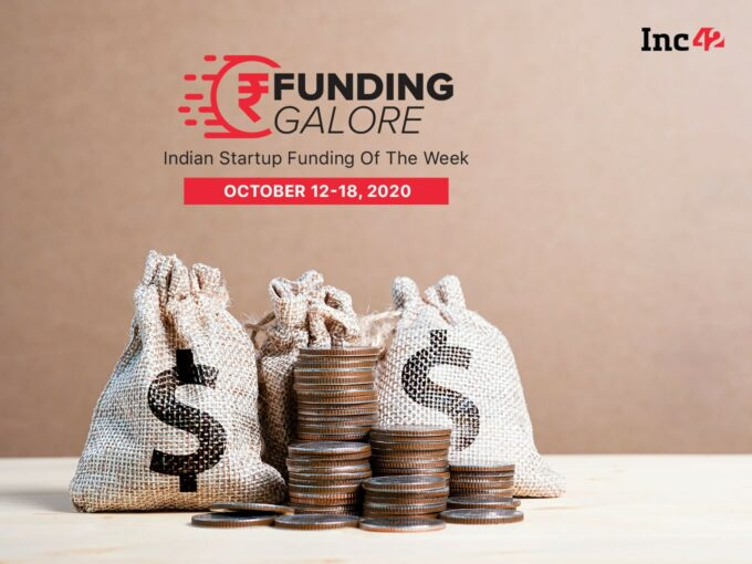Funding Galore: Indian Startup Funding Of The Week [October 12-17]
