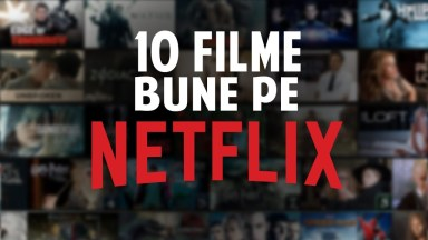 Top 10 Filme pe Netflix
