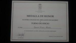 Medalla de honor al Turno de Oficio del Ilustre Colegio de Abogados de Madrid.