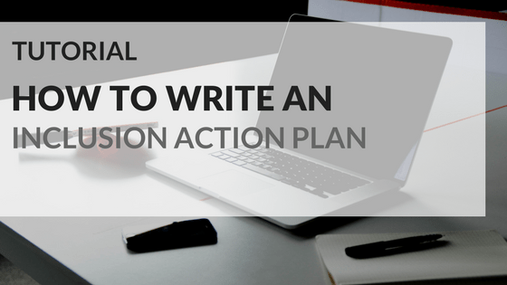 Tutorial: How to write an inclusion action plan