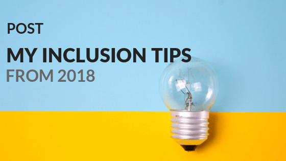 My inclusion tips from 2018