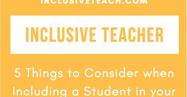 Orange and white writing: Inclusive Teacher: 5 Things to Consider when Including a Student in your Class
