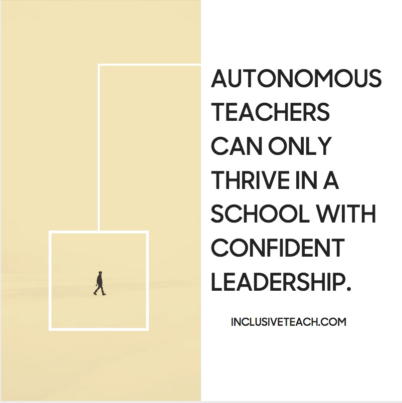 Teacher Autonomy can only thrive in a school with confident leadership