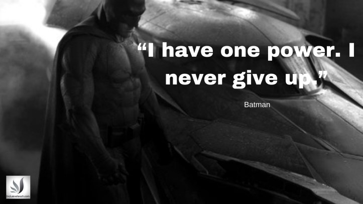 """""""I have one power. I never give up."""" Batman quote autism.jpg"""