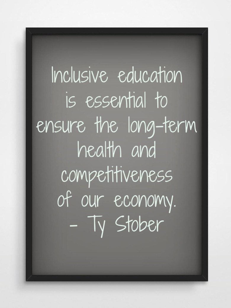 Inclusive education is essential to ensure the long-term health and competitiveness of our economy.