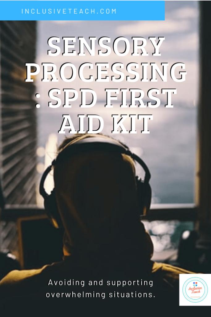 Sensory Processing: SPD First Aid Kit Adult Autism