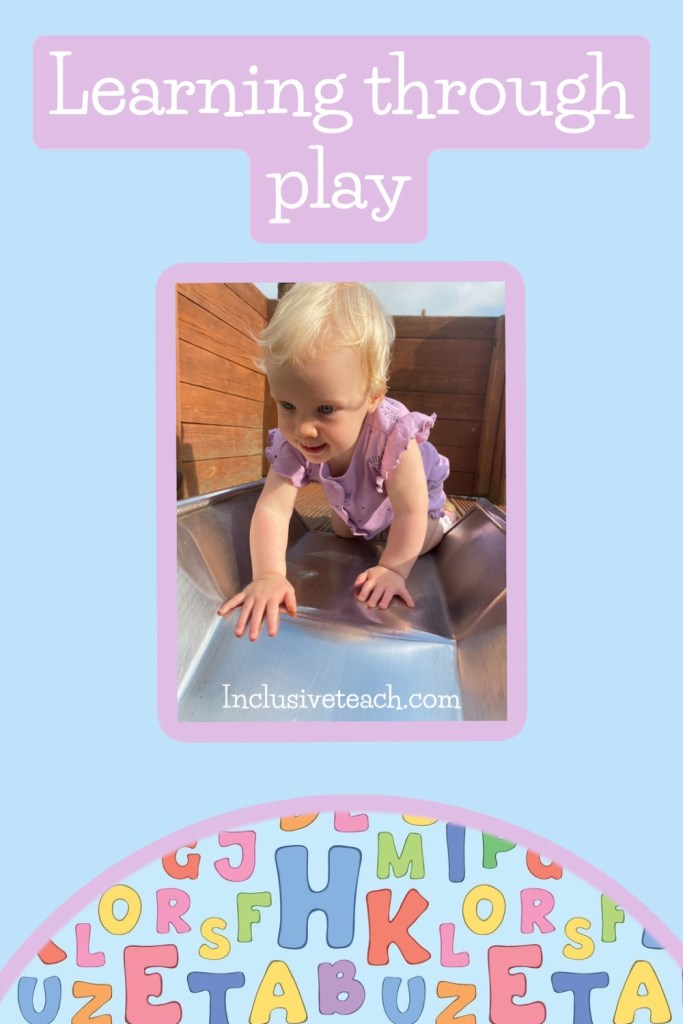 Baby crawling on a slide. White text on pink background saying learning through play inclusiveteach.com SEN parenting blogs