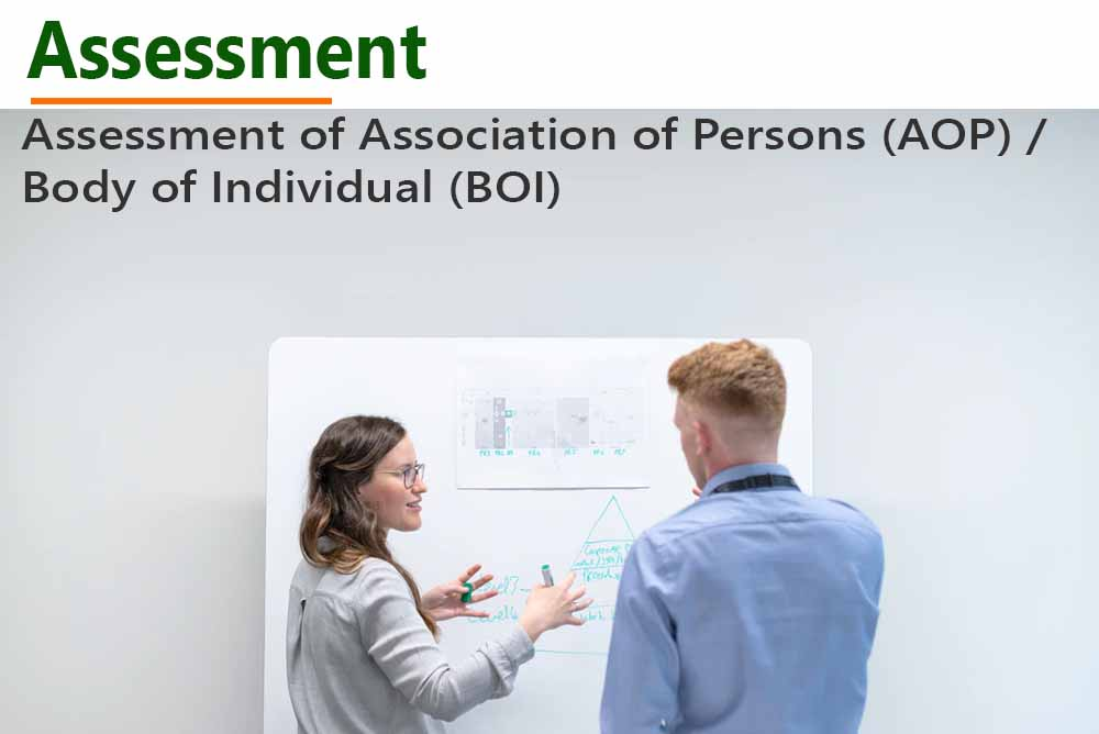 Assessment of Association of Persons (AOP) / Body of Individual (BOI)