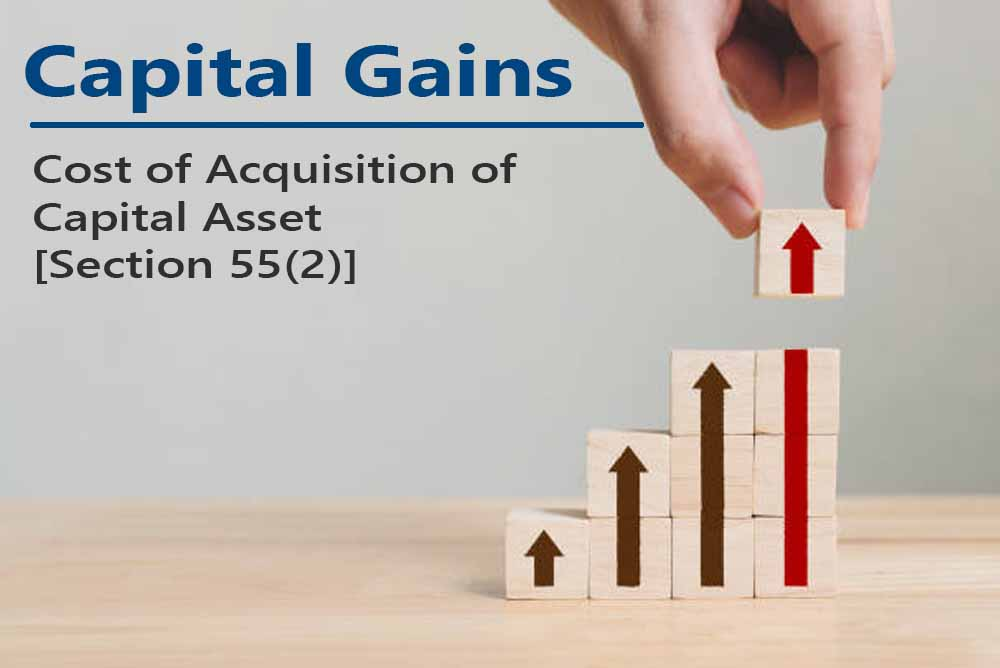 Cost of Acquisition of Capital Asset [Section 55(2)]