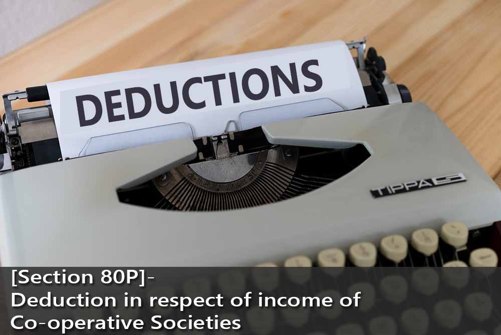 [Section 80P]- Deduction in respect of income of Co-operative Societies