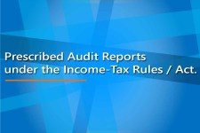 Prescribed Audit Reports under the Income-Tax Rules/Act