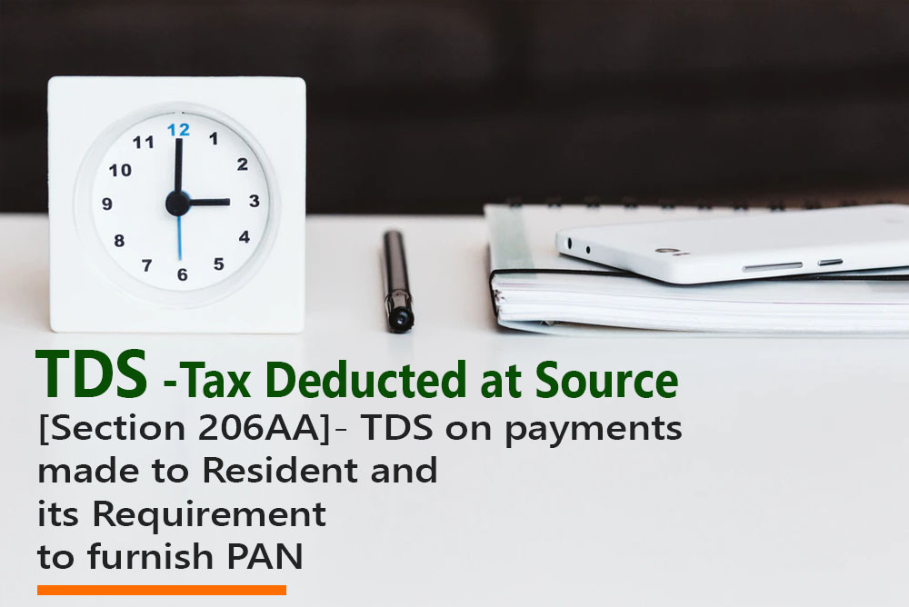 [Section 206AA]- TDS on payments made to Resident and its Requirement to furnish PAN