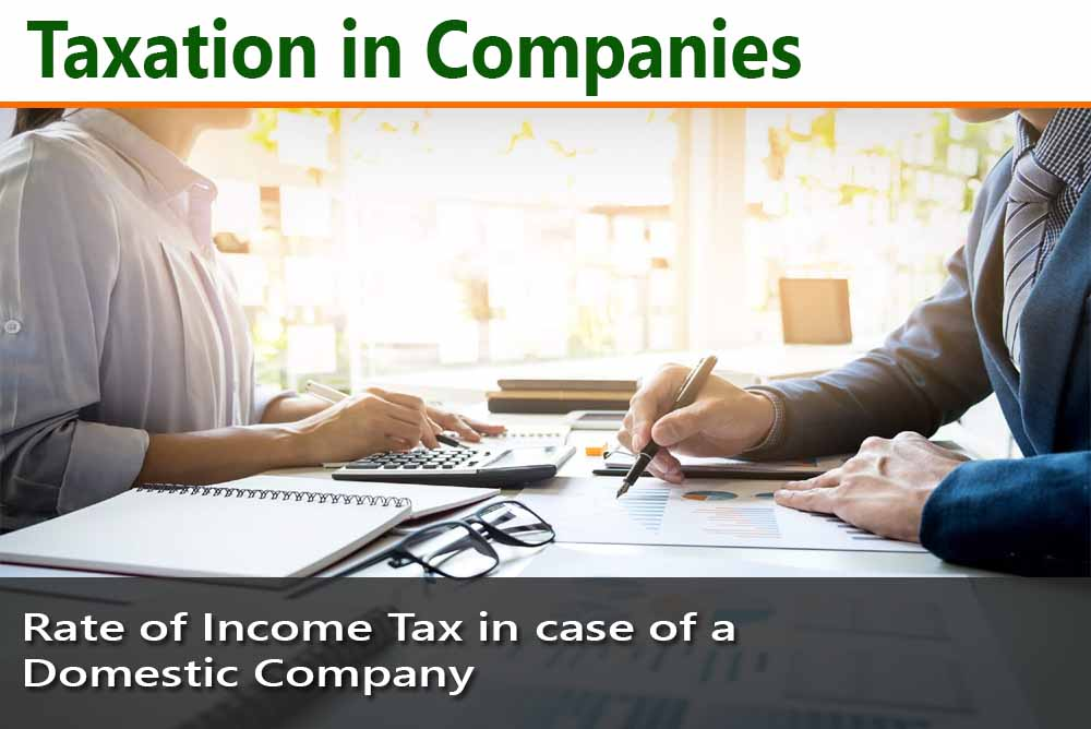 Rate of Income Tax in case of a Domestic Company