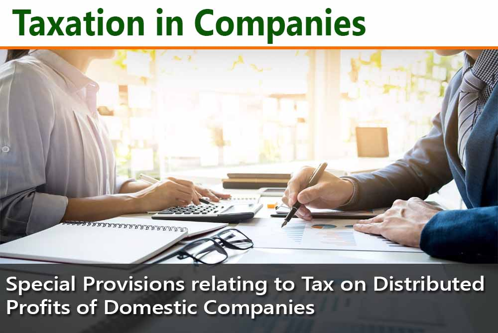 Special Provisions relating to Tax on Distributed Profits of Domestic Companies