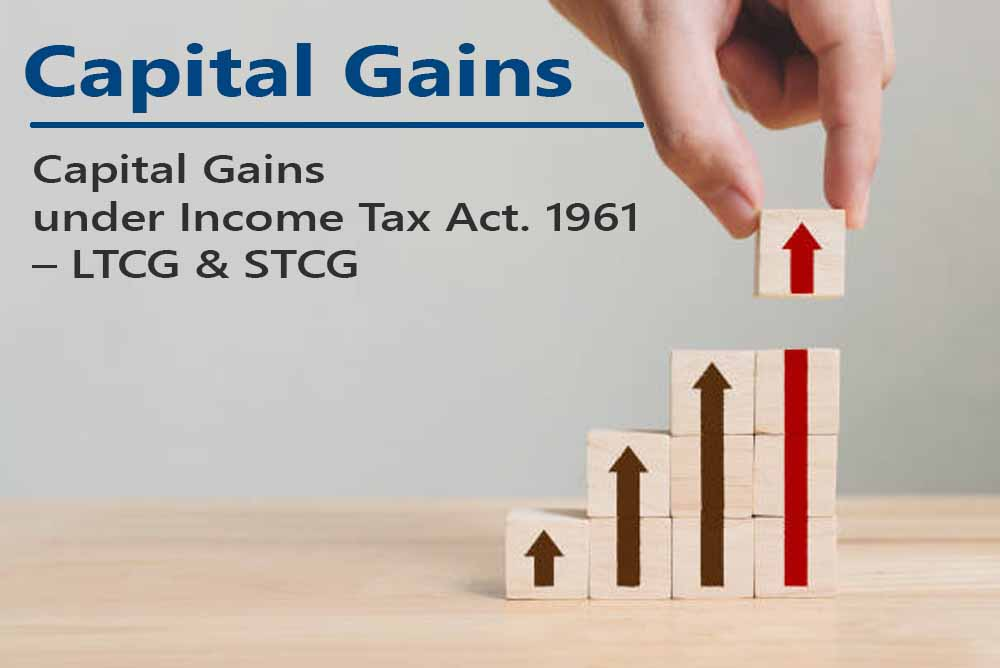 Capital Gains under Income Tax Act. 1961 – LTCG & STCG