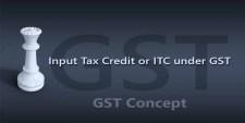 Input Tax Credit or ITC under GST
