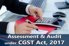 Assessment and Audit under CGST Act, 2017