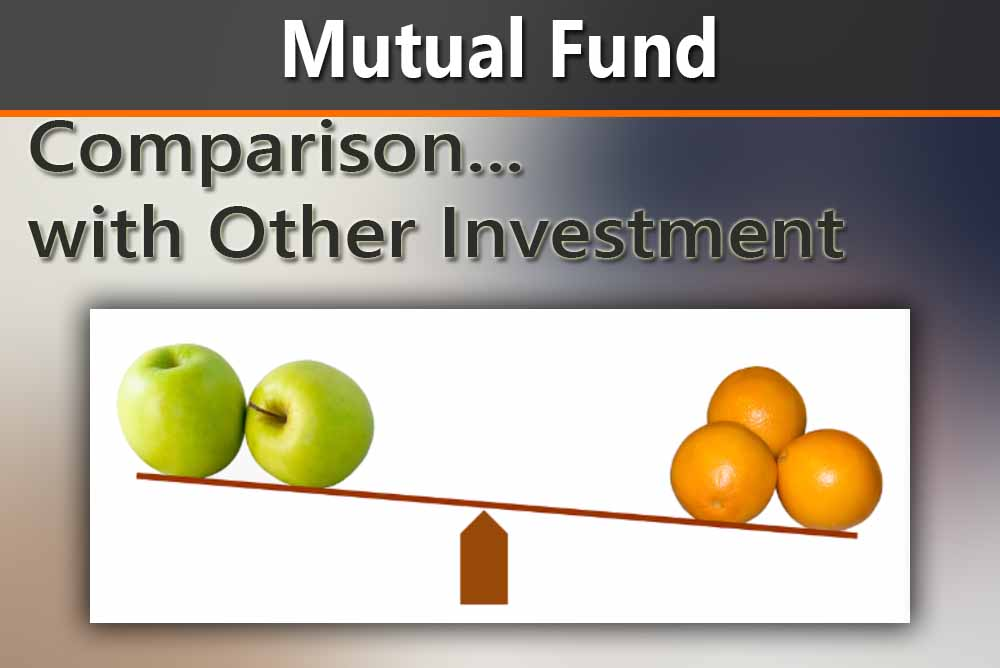 Comparison of Mutual Funds with Other Investment Options