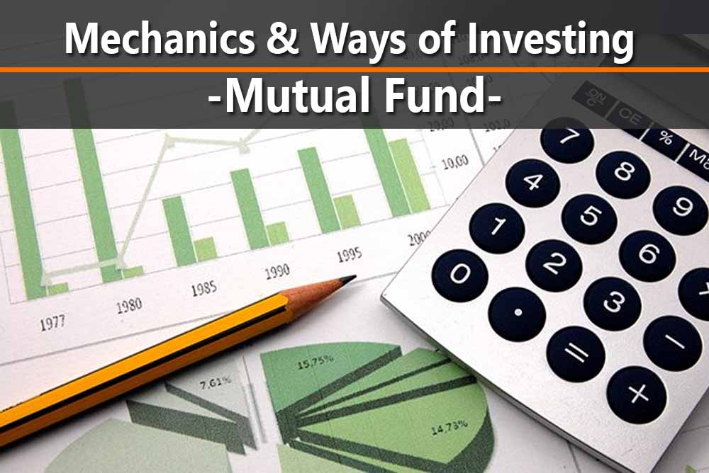 Mechanics & Ways of Investing in Mutual Funds