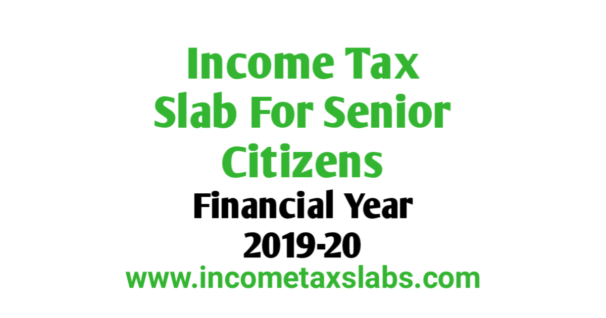 Income Tax Slab For Senior Citizen For FY 2019-20