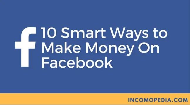 10 ways to make money on facebook