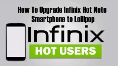 Photo of How To Upgrade Infinix Hot Note Smartphone to Lollipop