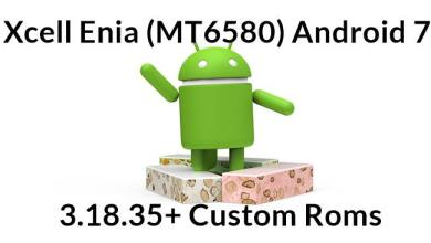 Photo of Xcell Enia (MT6580) Android 7, 3.18.35+ Custom Roms