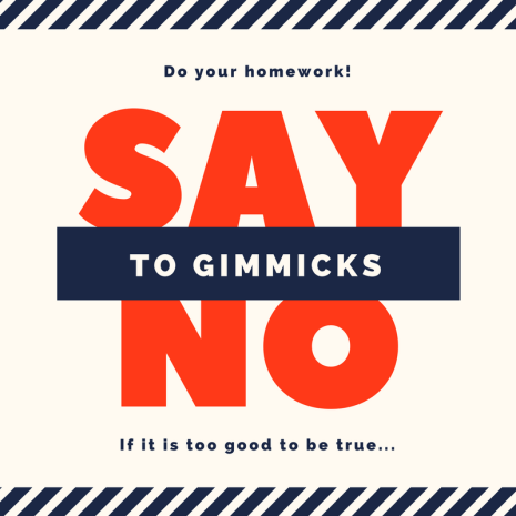 say no to gimmicks
