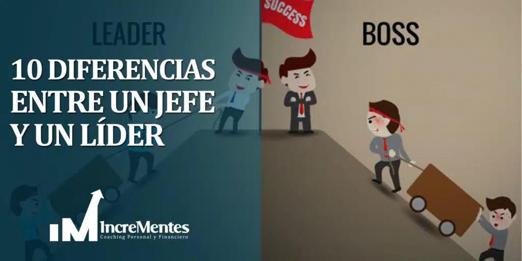 10 diferencias entre un jefe y un líder