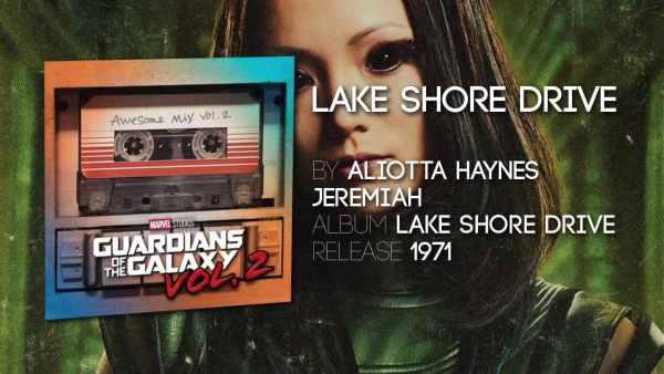 Lake Shore Drive de Aliotta Haynes Jeremiah, issu de la bande originale des Gardiens de la Galaxie 2
