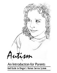 Autism: An Introduction for Parents and Guide to Oregon's