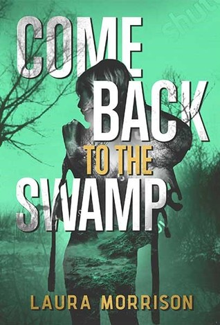 This is the book cover for Laura Morrison's fantasy novella Come Back to the Swamp (Black Spot Books)