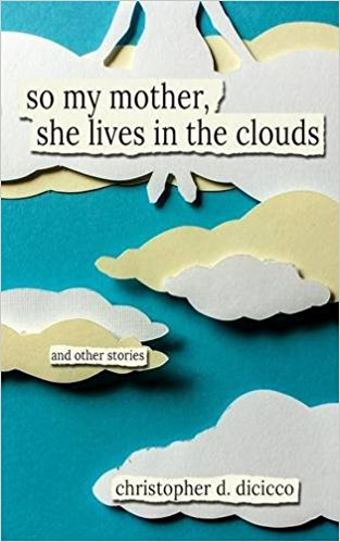 This is the cover photograph for Christopher D. DiCicco's flash fiction collection So My Mother, She Lives in the Clouds (Hypertophic Press)