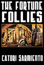 This is the cover of Catori Sarmiento's alternative history novel The Fortune Follies