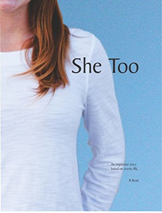 This is the book cover for She Too, a novel by R. Read, reviewed by Independent Book Review