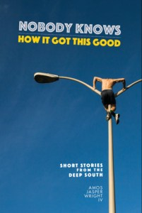 Nobody Knows How It Got This Good by author Amos Jasper Wright IV is a great collection of short stories about Alabama.