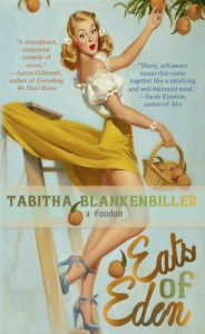 This is the book cover for Tabitha Blankenbiller's Eats of Eden: A Foodoir. Here is our independent book review.