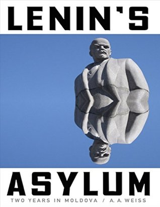 Lenin's Asylum by A.A. Weiss reviewed by Independent Book Review's Jaylynn Korrell.