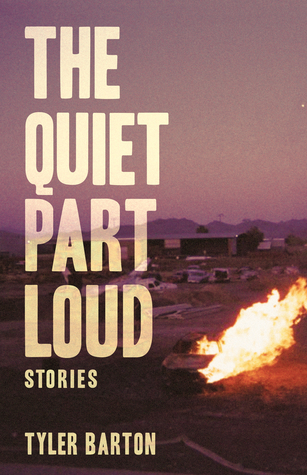 This is the book cover of The Quiet Part Loud by Tyler Barton, as published by Split Lip Press and reviewed by Independent Book Review.