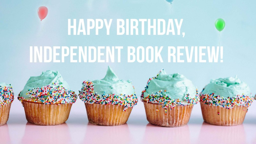 Here is a picture of cupcakes for Independent Book Review's birthday!