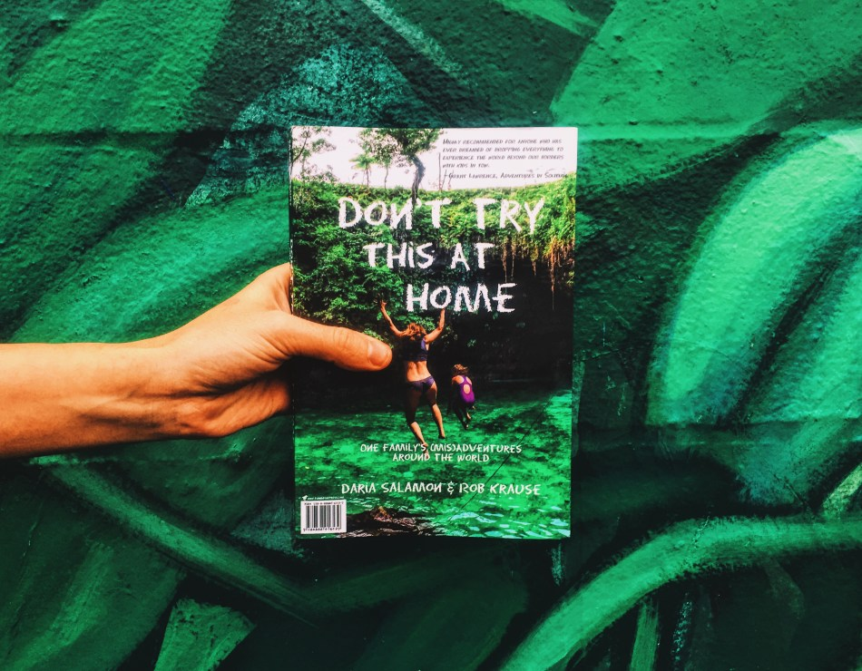 This is a paperback photo of the memoir Don't Try This at Home by Daria Salamon and Rob Krause