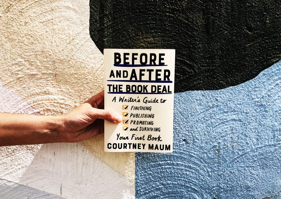 This is an original photo of the paperback copy of Before and After the Book Deal: A Writer's Guide to Finishing, Publishing, Promoting, and Surviving Your First Book by Courtney Maum